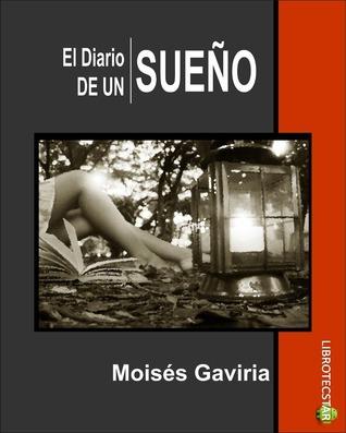 El Diario de Un Sueño  by  Moises Gaviria