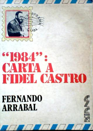 1984: Carta a Fidel Castro  by  Fernando Arrabal
