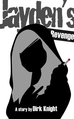Jaydens Revenge: The Tale of an American Family Dirk Knight