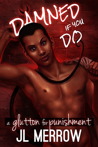 A Glutton for Punishment (Damned If You Do, #4)  by  J.L. Merrow