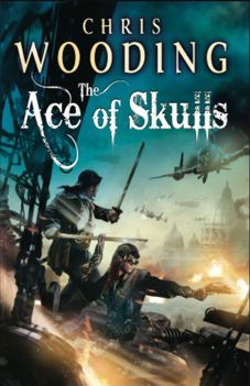 The Ace of Skulls (Tales of the Ketty Jay, #4) Chris Wooding