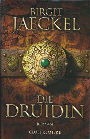 Die Druidin  by  Birgit Jaeckel