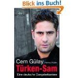 Türken Sam: Eine deutsche Gangsterkarriere Cem Gülay