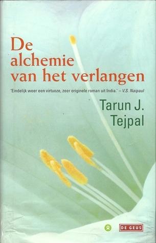 De alchemie van het verlangen  by  Tarun J. Tejpal