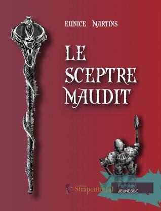 Le sceptre maudit  by  Eunice Martins