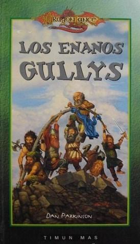 Los enanos Gullys (Dragonlance, Historias Perdidas Vol.5)  by  Dan Parkinson