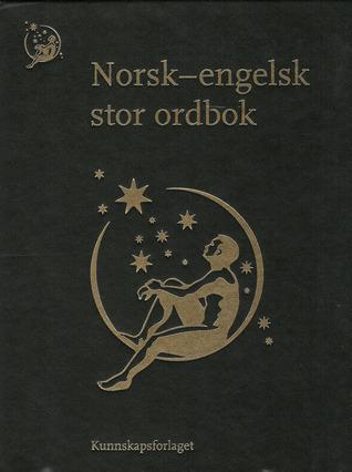 Norsk-engelsk stor ordbok  by  Vibecke C.D. Haslerud