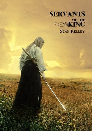Servants of the King  by  Sean Kelley