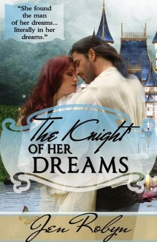 The Knight of Her Dreams (Dragons and Dreamphasers #1) Jen Robyn