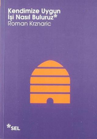 Kendimize Uygun İşi Nasıl Buluruz Roman Krznaric