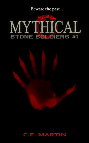 Mythical (Stone Soldiers #1)  by  C.E. Martin