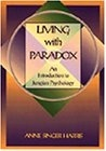 Living with Paradox: An Introduction to Jungian Psychology  by  Anne Singer Harris