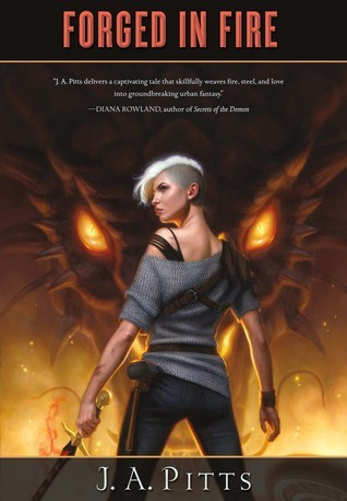 Forged in Fire  by  J.A. Pitts