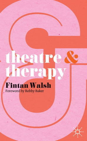 Theatre and Therapy  by  Fintan Walsh