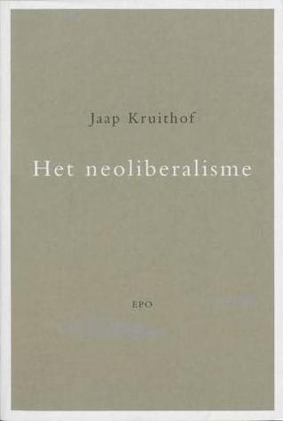 Het neoliberalisme  by  Jaap Kruithof
