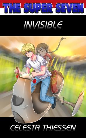 Invisible (The Super Seven, #3) Celesta Thiessen