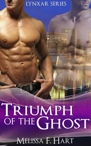 Triumph of the Ghost (Lynxar Series, #6)  by  Melissa F. Hart