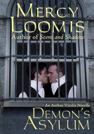 Demons Asylum: an Aether Vitalis Novella Mercy Loomis