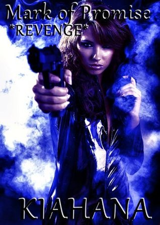 Revenge (Mark of Promise, #1) Kiahana Sublie