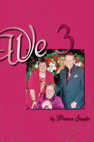 We 3  by  Theresa Snyder