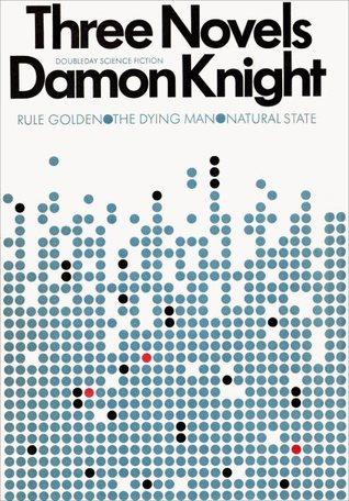 Three Novels  by  Damon Knight