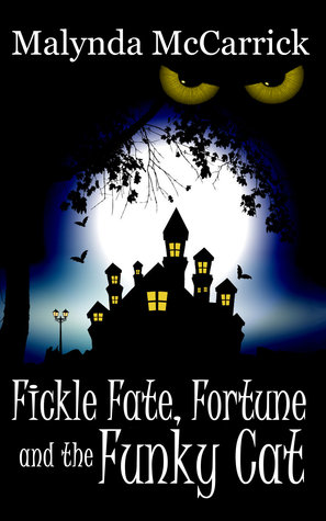Fickle Fate, Fortune and the Funky Cat (Manchester Hotel, Book Two)  by  Malynda McCarrick