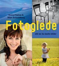 Fotoglede - slik tar du bedre bilder Eivind Røhne