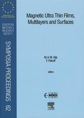 Magnetic Ultra Thin Films, Multilayers and Surfaces  by  M.A.M. Gijs