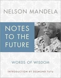 Notes To The Future Nelson Mandela