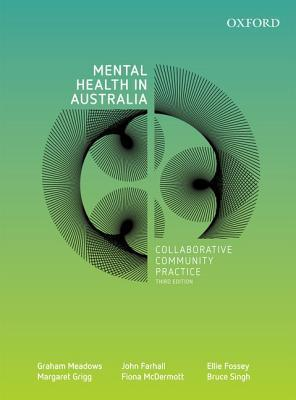 Mental Health in Australia: Collaborative Community Practice  by  Graham Meadows