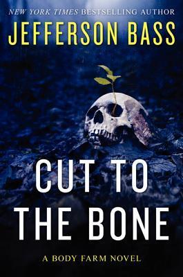 Cut to the Bone (Body Farm, #8) Jefferson Bass