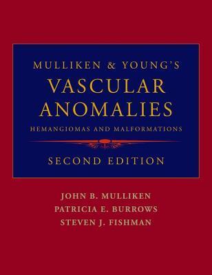 Mulliken & Youngs Vascular Anomalies: Hemangiomas and Malformations  by  John B. Mulliken