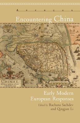 Encountering China: Early Modern European Responses Qinjun Li