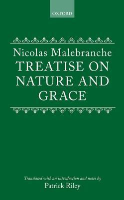 Treatise on Nature and Grace Nicolas Malebranche