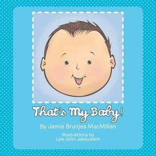 Thats My Baby! Jamie Brunjes MacMillan