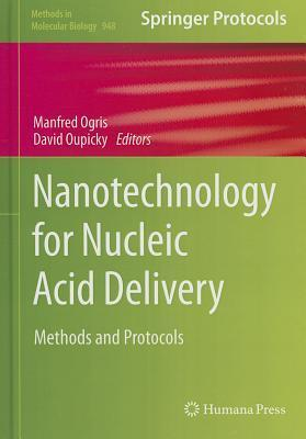 Nanotechnology for Nucleic Acid Delivery: Methods and Protocols Manfred Ogris