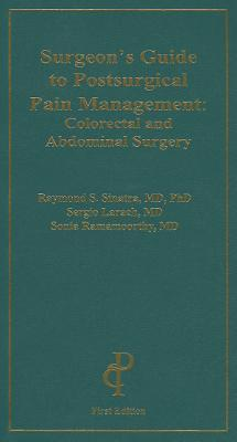 Surgeons Guide to Postsurgical Pain Management: Colorectal and Abdominal Surgery Raymond S Sinatra