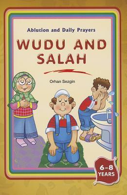 Wudu and Salah: Ablution and Daily Prayers Orhan Sezgin
