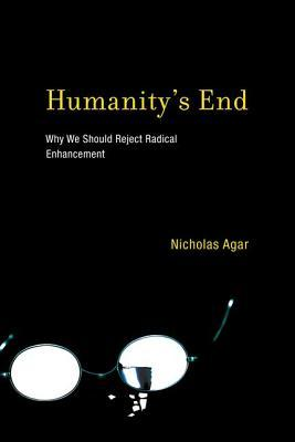 Humanitys End  by  Nicholas Agar