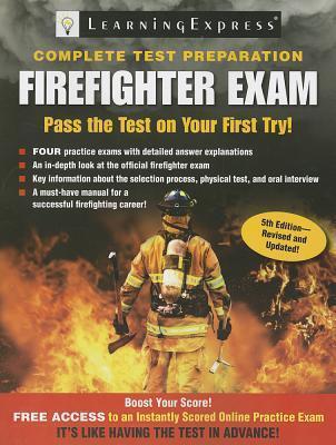 Firefighter Exam: Complete Test Preparation LearningExpress