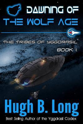Dawning of the Wolf Age  by  Hugh B Long