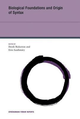 Biological Foundations and Origin of Syntax  by  Derek Bickerton