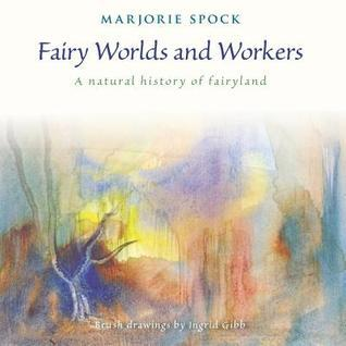 Fairy Worlds and Workers Marjorie Spock