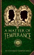 A Matter of Temperance  by  Ichabod Temperance