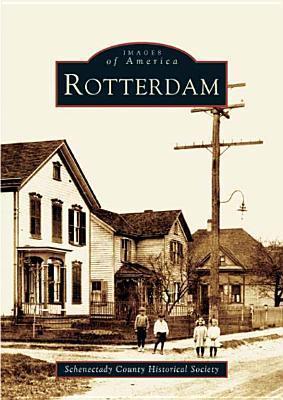 Rotterdam   (NY)  by  Schenectady County Historical Society