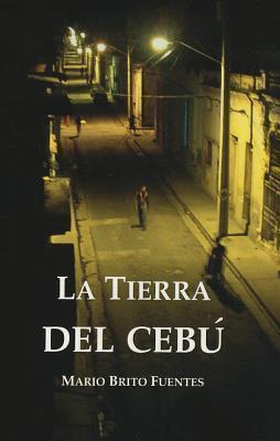 La tierra del cebu  by  Mario Brito Fuentes