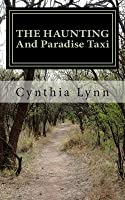 The Haunting And Paradise Taxi  by  Cynthia Lynn
