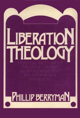 Liberation Theology  by  Phillip Berryman