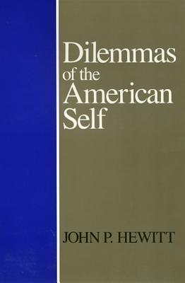 Dilemmas Of American Self John P. Hewitt