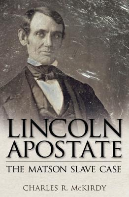 Lincoln Apostate Charles R. McKirdy